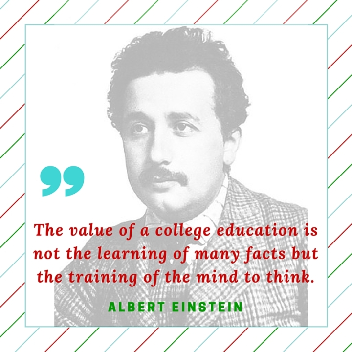 The value of college education is not the learning of many facts but the training of the mind to think..jpg